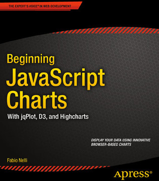 Beginning JavaScript Charts: With jqPlot, d3, and Highcharts