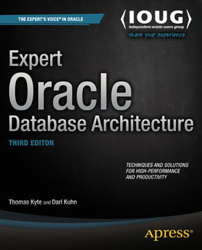 Expert Oracle Database Architecture, Third Edition