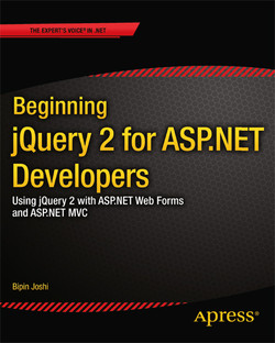 Beginning jQuery 2 for ASP.NET Developers: Using jQuery 2 with ASP.NET Web Forms and ASP.NET MVC