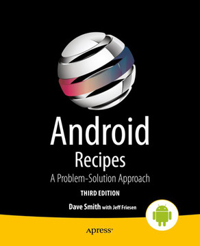 Android Recipes: A Problem-Solution Approach, Third Edition