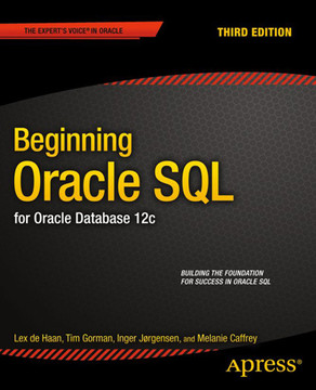 Beginning Oracle SQL: for Oracle Database 12c, Third Edition
