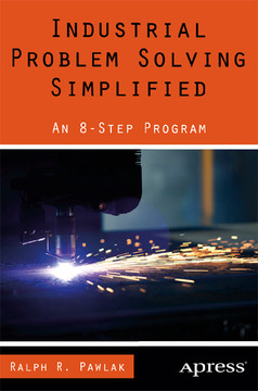 Industrial Problem Solving Simplified: An 8-Step Program