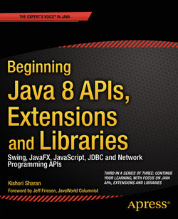 Beginning Java 8 APIs, Extensions and Libraries Swing, JavaFX, JavaScript, JDBC and Network Programming APIs