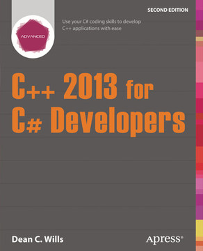 C++ 2013 for C# Developers, Second Edition