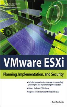 VMware® ESXi: Planning, Implementation, and Security