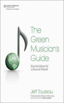 The Green Musician's Guide: Sound Ideas for a Sound Planet