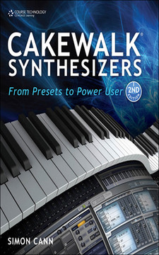 Cakewalk® Synthesizers: From Presets to Power User, Second Edition