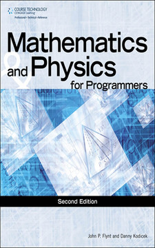 Mathematics and Physics for Programmers, Second Edition [Book]