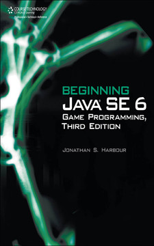 Beginning Java SE 6 Game Programming, Third Edition