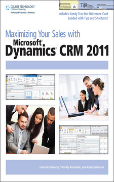 Maximizing Your Sales with Microsoft® Dynamics™ CRM 2011
