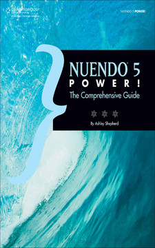 Nuendo® 5 Power!: The Comprehensive Guide