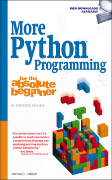 More Python® Programming for the Absolute Beginner