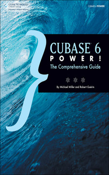 Cubase® 6 Power!: The Comprehensive Guide