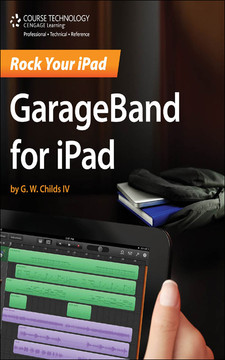 Rock Your iPad®: GarageBand® for iPad®