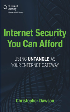 Internet Security You Can Afford: Using Untangle™ as Your Internet Gateway