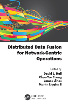 Distributed Data Fusion for Network-Centric Operations