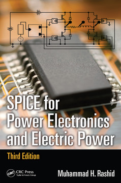 SPICE for Power Electronics and Electric Power, 3rd Edition [Book]