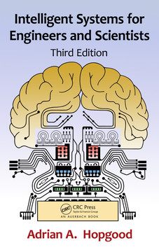 Intelligent Systems for Engineers and Scientists, Third Edition, 3rd Edition