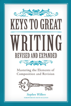 Keys to Great Writing Revised and Expanded, 2nd Edition