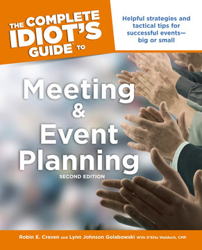 The Complete Idiot's Guide to Meeting and Event Planning, 2nd Edition