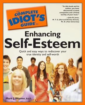 The Complete Idiot's Guide to Enhancing Self-Esteem