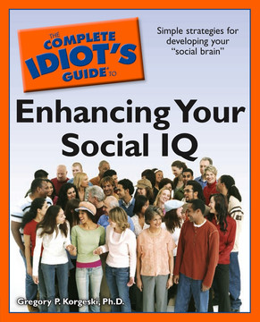 The Complete Idiot's Guide to Enhancing Your Social IQ