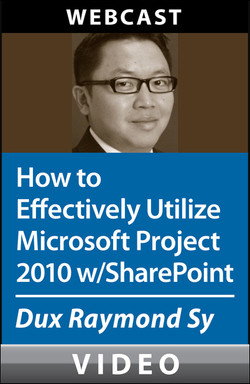 O'Reilly Webcast: How to Effectively Utilize Microsoft Project 2010 with SharePoint