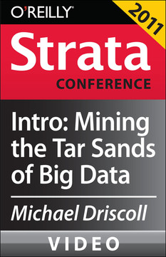 Mining the Tar Sands of Big Data