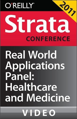 Real World Applications Panel: Healthcare and Medicine