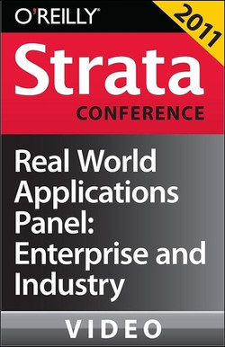 Real World Applications Panel: Enterprise and Industry
