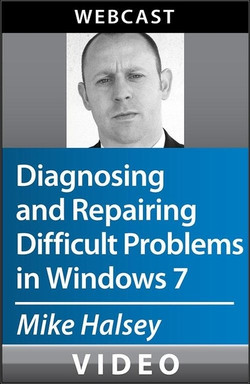 Diagnosing and Repairing Difficult Problems in Windows 7