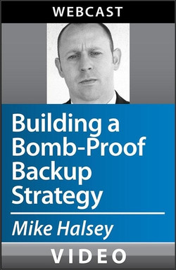Building a Bomb-Proof Backup Strategy