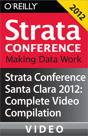 Strata Conference Santa Clara 2012: Complete Video Compilation