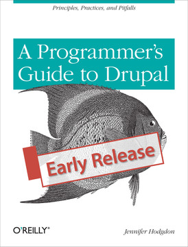 4  Drupal Programming Examples - Programmer's Guide to Drupal [Book]