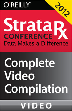 Strata Rx Conference San Francisco 2012: Complete Video Compilation