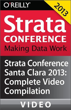 Strata Conference Santa Clara 2013: Complete Video Compilation