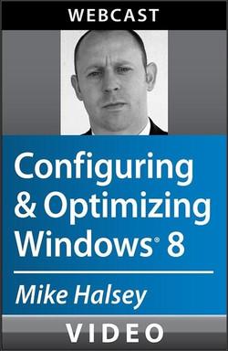 Configuring and Optimizing Windows 8