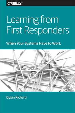 Learning from First Responders: When Your Systems Have to Work