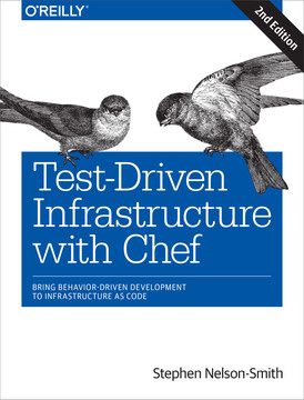Test-Driven Infrastructure with Chef, 2nd Edition