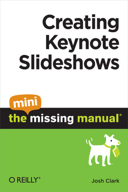 Creating Keynote Slideshows: The Mini Missing Manual