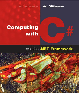 Computing with C# and the .NET Framework, 2nd Edition