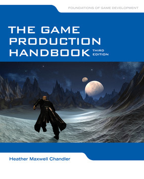 The Game Production Handbook, 3rd Edition