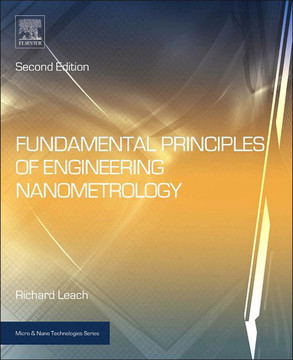 Fundamental Principles of Engineering Nanometrology, 2nd Edition
