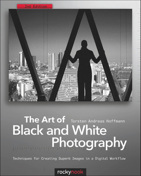 The Art of Black and White Photography, Second Edition
