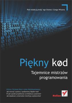 Piękny kod. Tajemnice mistrzów programowania