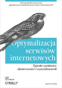 Optymalizacja serwisów internetowych. Tajniki szybkości, skuteczności i wyszukiwarek