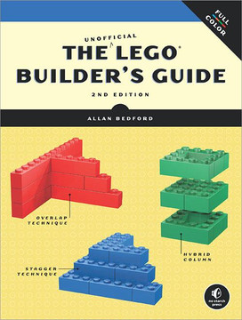 The Unofficial LEGO Builder's Guide (Now in Color), 2nd Edition