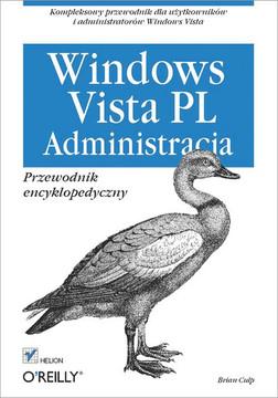 Windows Vista PL. Administracja. Przewodnik encyklopedyczny