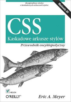 CSS. Kaskadowe arkusze stylów. Przewodnik encyklopedyczny. Wydanie III