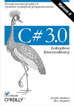 C# 3.0. Leksykon kieszonkowy. Wydanie II